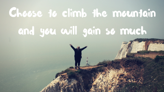 Decide to climb the mountain